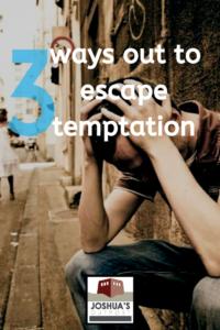 """3 """"Ways Out"""" to Escape Temptation"""