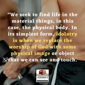 Idolatry Of The Body